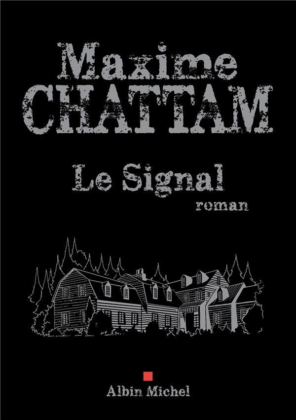 LE SIGNAL CHATTAM MAXIME ALBIN MICHEL
