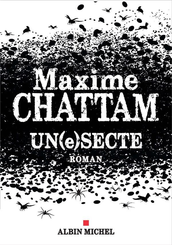 UN(E)SECTE CHATTAM MAXIME ALBIN MICHEL