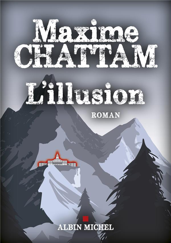 L'ILLUSION CHATTAM, MAXIME ALBIN MICHEL