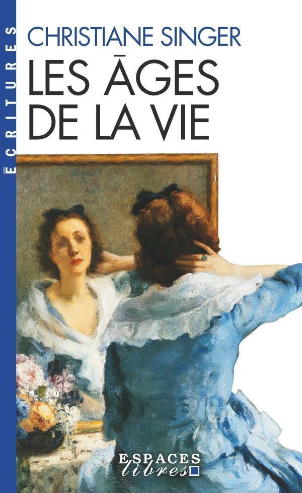 LES AGES DE LA VIE SINGER CHRISTIANE ALBIN MICHEL