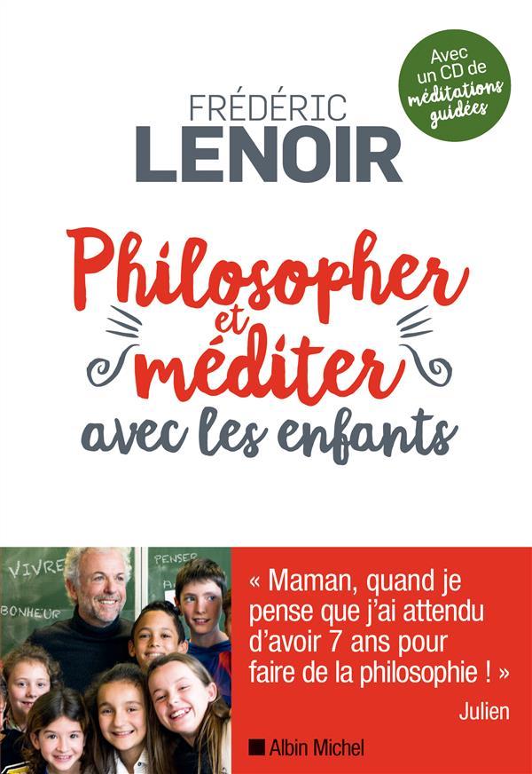 PHILOSOPHER ET MEDITER AVEC LE LENOIR FREDERIC ALBIN MICHEL
