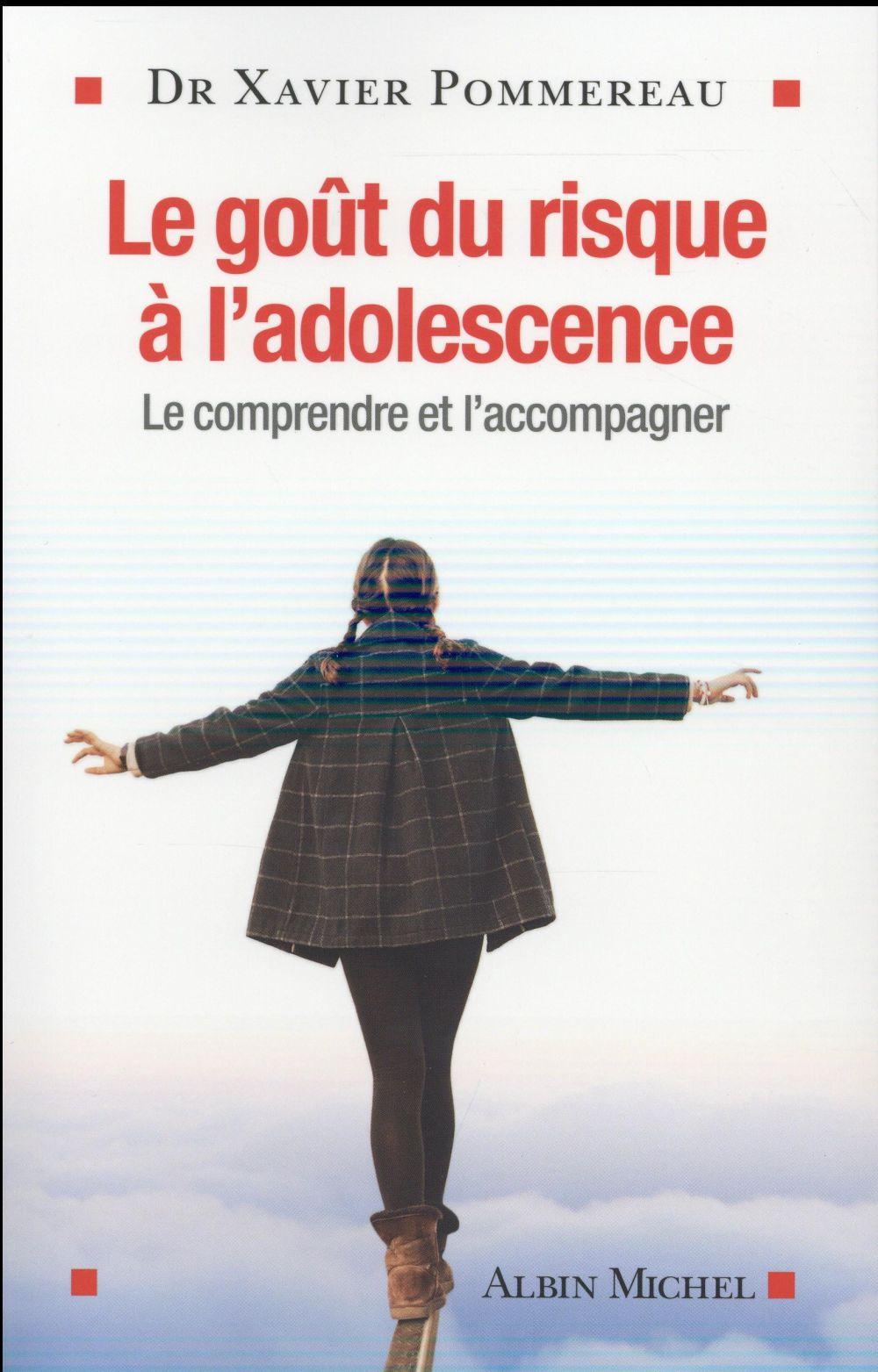 LE GOUT DU RISQUE A L'ADOLESCENCE - LE COMPRENDRE ET L'ACCOMPAGNER