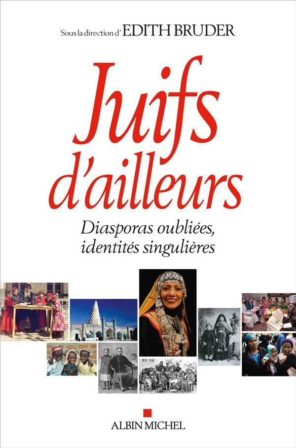 JUIFS D'AILLEURS  -  DIASPORAS OUBLIEES, IDENTITES SINGULIERES