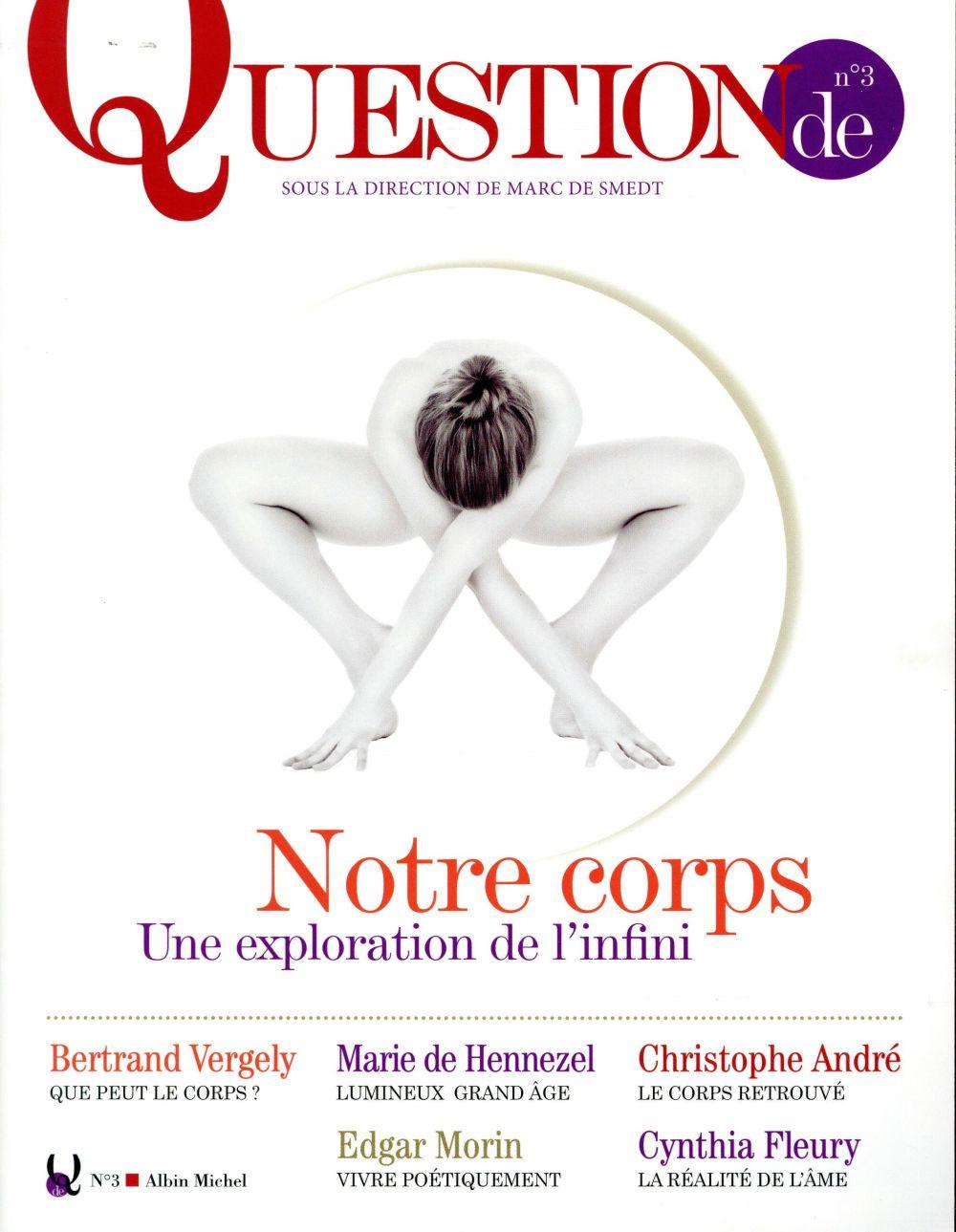 NOTRE CORPS  -  UNE EXPLORATION DE L'INFINI SMEDT, MARC DE  Albin Michel