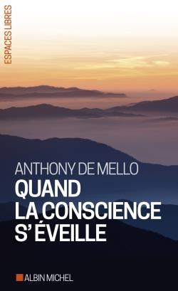 QUAND LA CONSCIENCE S'EVEILLE De Mello Anthony Albin Michel