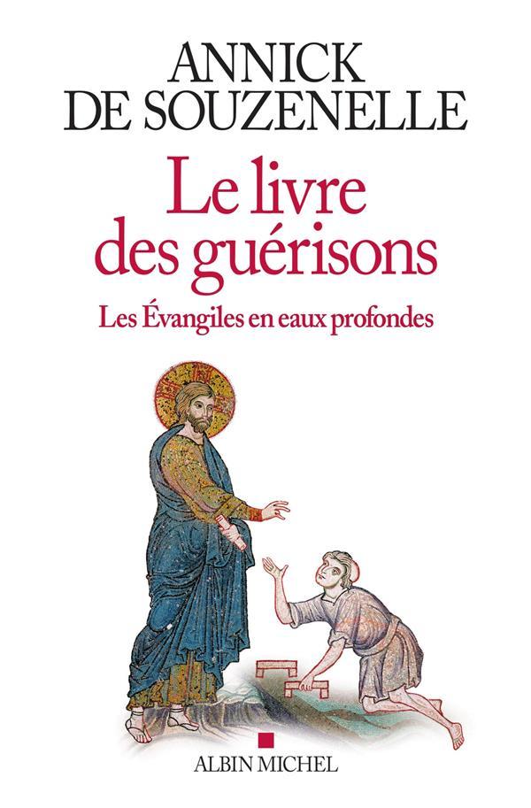 LE LIVRE DES GUERISONS SOUZENELLE(DE)-A ALBIN MICHEL
