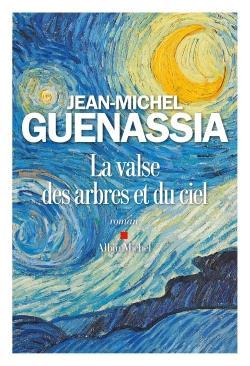 Guenassia Jean-Michel - LA VALSE DES ARBRES ET DU CIEL