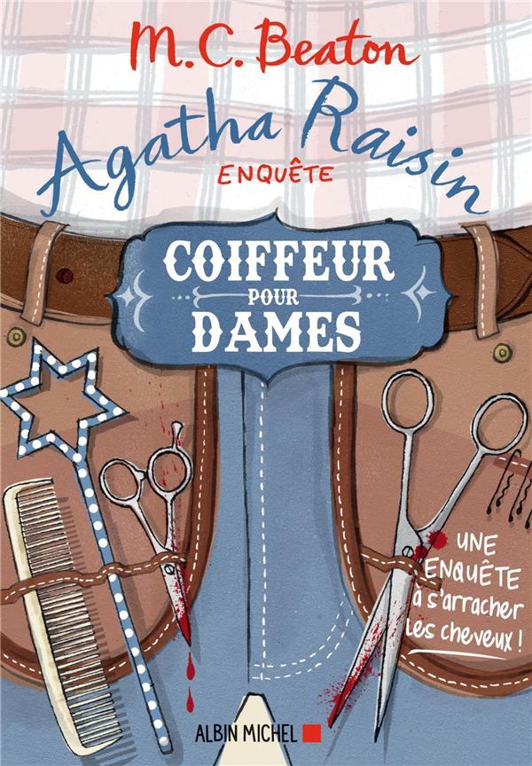 AGATHA RAISIN ENQUETE T.8  -  COIFFEUR POUR DAMES Beaton M.C. Albin Michel