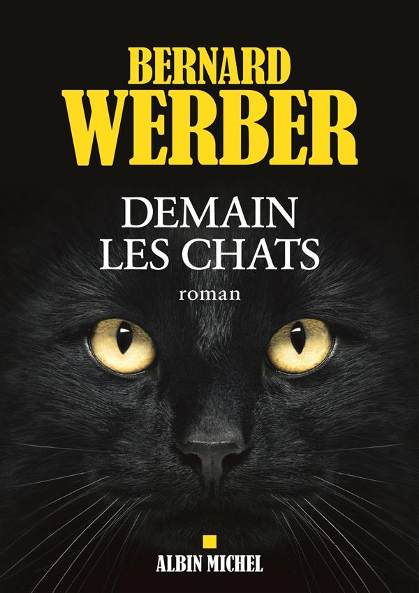 DEMAIN LES CHATS Werber Bernard Albin Michel