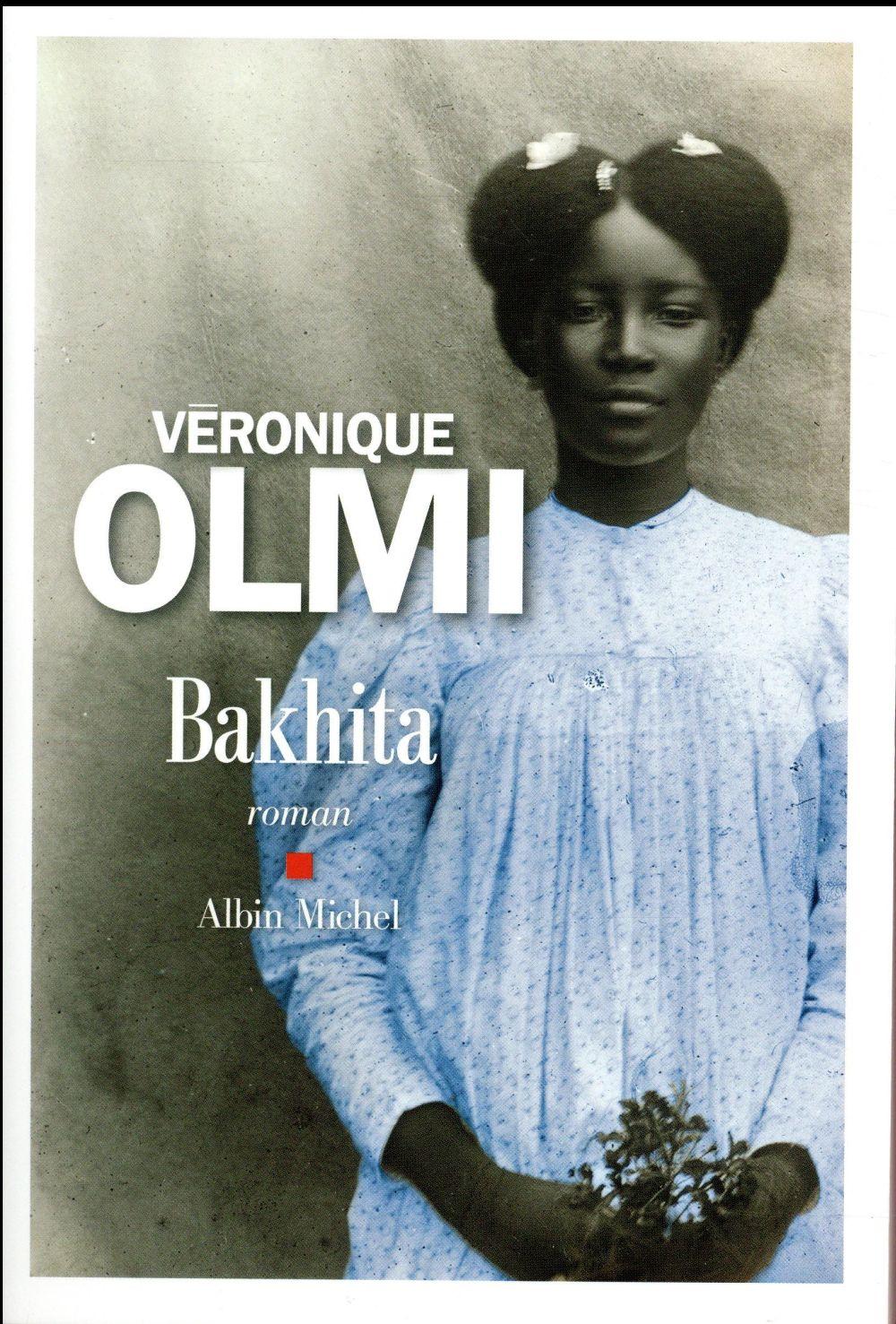 BAKHITA Olmi Véronique Albin Michel