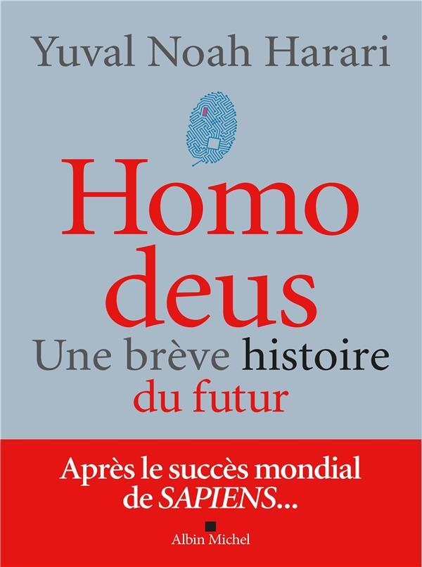 HOMO DEUS  -  UNE BREVE HISTOIRE DU FUTUR HARARI-Y ALBIN MICHEL