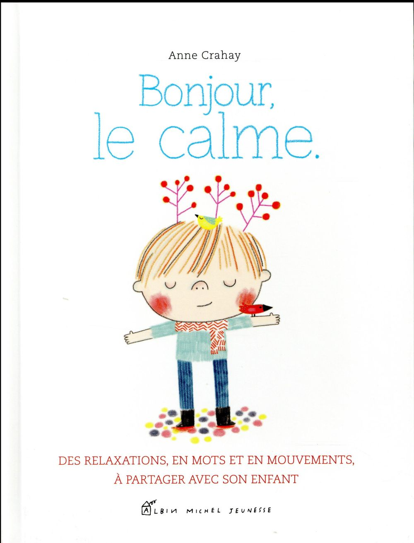 BONJOUR, LE CALME Crahay Anne Albin Michel-Jeunesse