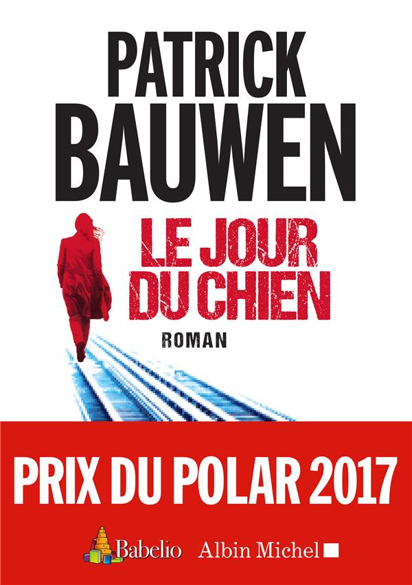 Bauwen Patrick - LE JOUR DU CHIEN