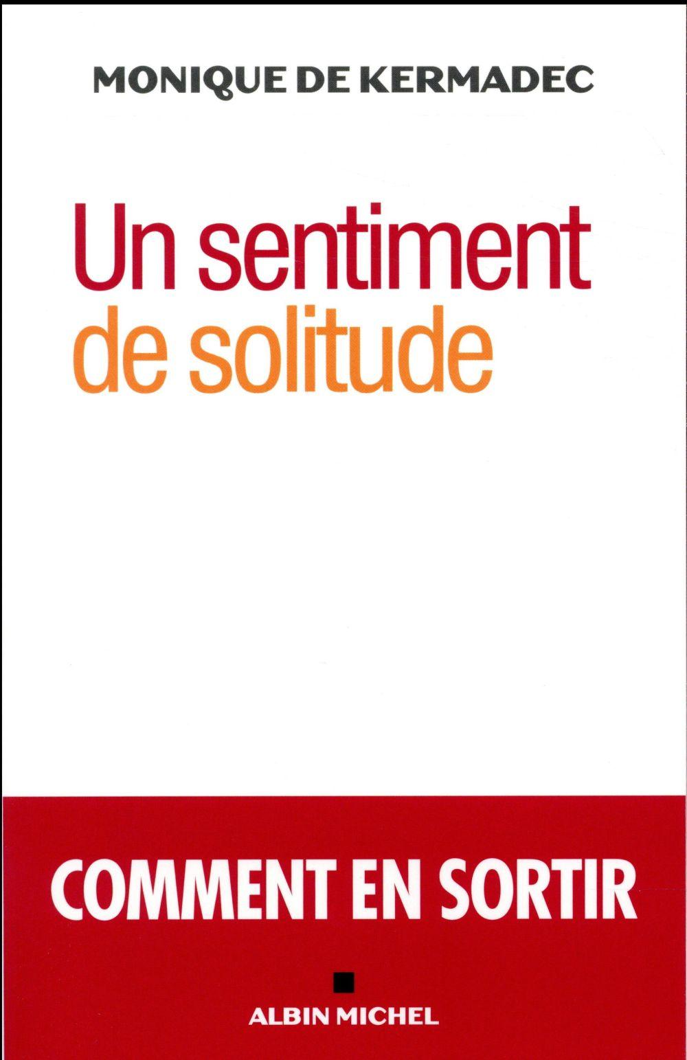 UN SENTIMENT DE SOLITUDE Kermadec Monique de Albin Michel
