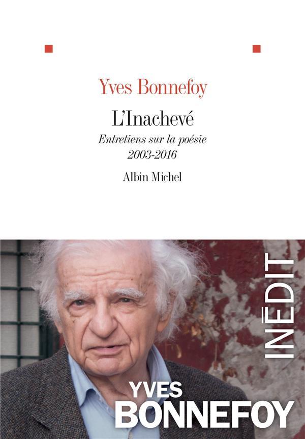 L'INACHEVE     ENTRETIENS SUR LA POESIE, 2003 2016