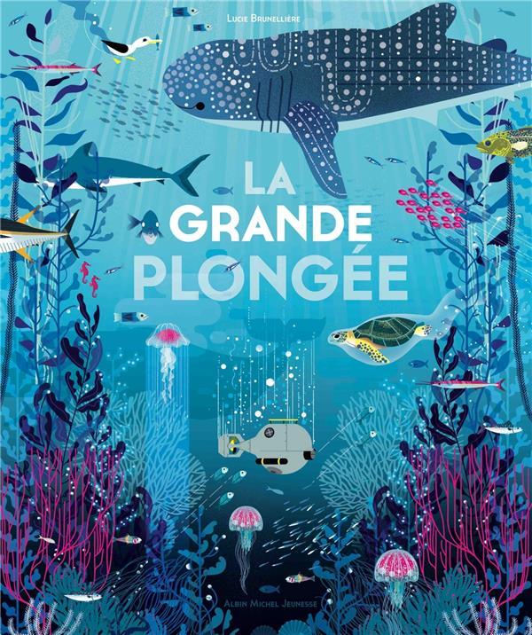 LA GRANDE PLONGEE BRUNELLIERE LUCIE Albin Michel-Jeunesse