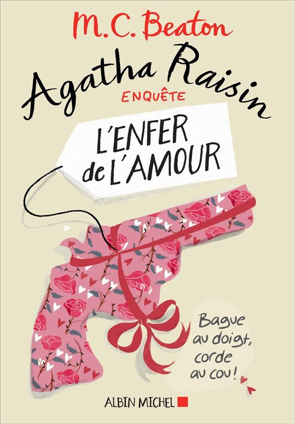 AGATHA RAISIN ENQUETE 11 - L'ENFER DE L'AMOUR BEATON M. C. ALBIN MICHEL