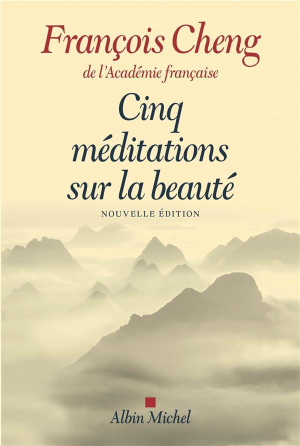 CINQ MEDITATIONS SUR LA BEAUTE (EDITION 2017) CHENG FRANCOIS Albin Michel