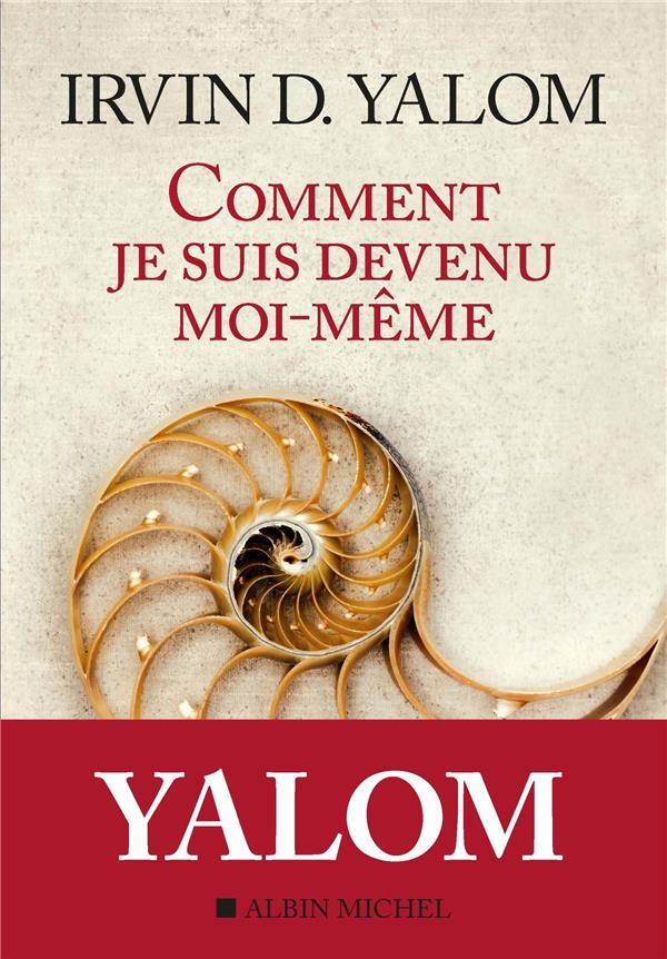 COMMENT JE SUIS DEVENU MOI-MEME - MEMOIRE D -UN PSY
