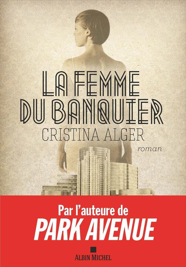 ALGER CRISTINA - LA FEMME DU BANQUIER