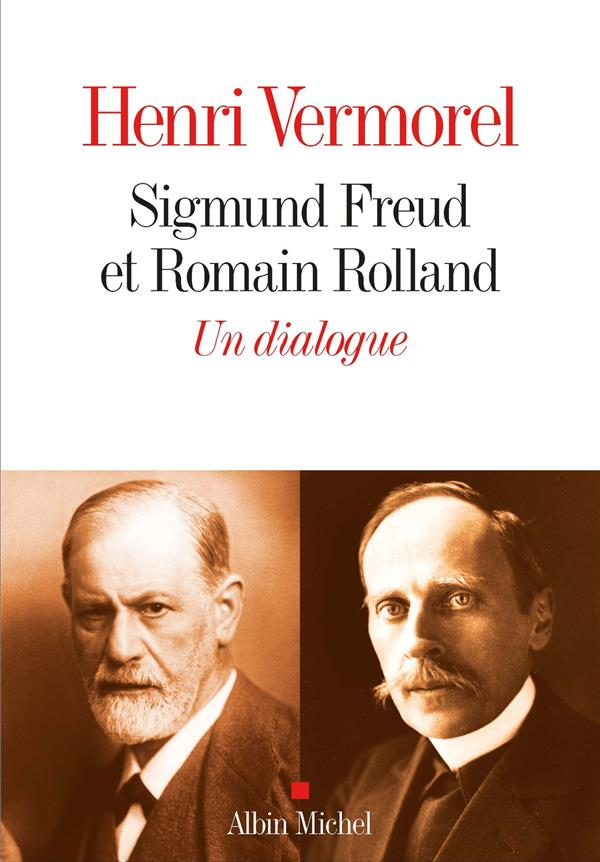 SIGMUND FREUD et ROMAIN ROLLAND  -  UN DIALOGUE 1923-1936 VERMOREL HENRI ALBIN MICHEL