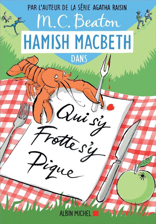 HAMISH MACBETH T.3  -  QUI S'Y FROTTE S'Y PIQUE BEATON, M. C. ALBIN MICHEL