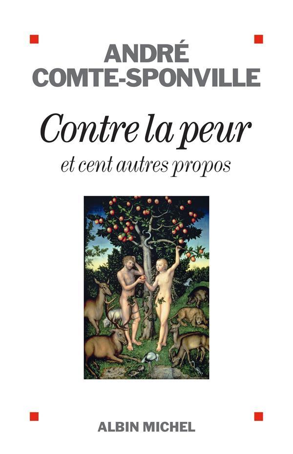 CONTRE LA PEUR ET CENT AUTRES PROPOS COMTE-SPONVILLE A. ALBIN MICHEL