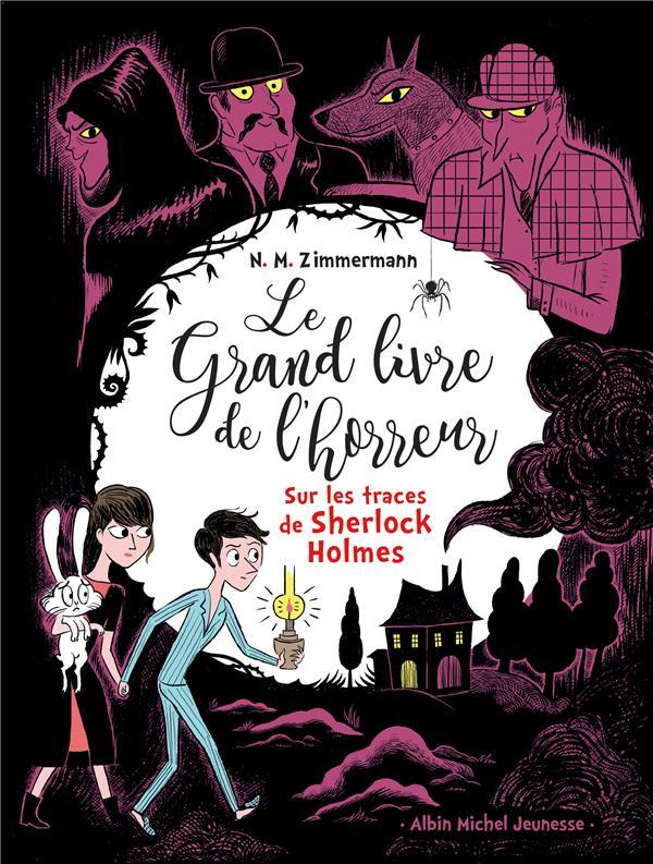 SUR LES TRACES DE SHERLOCK HOLMES T5 - LE GRAND LIVRE DE L'HORREUR - TOME 5