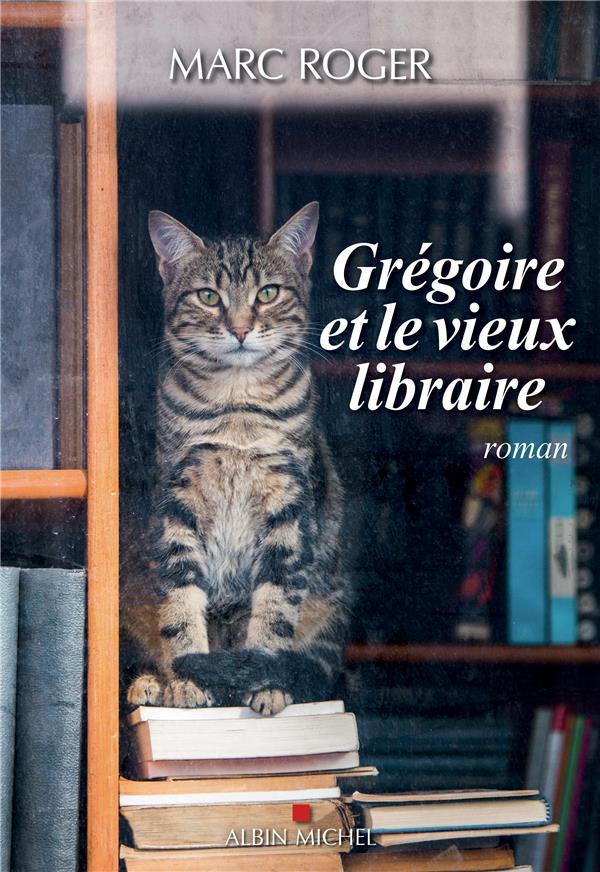 GREGOIRE ET LE VIEUX LIBRAIRE ROGER MARC ALBIN MICHEL