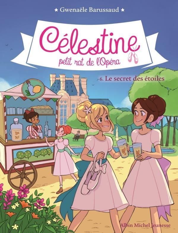 CELESTINE, PETIT RAT DE L'OPERA T.6  -  LE SECRET DES ETOILES BARUSSAUD GWENAELE NC