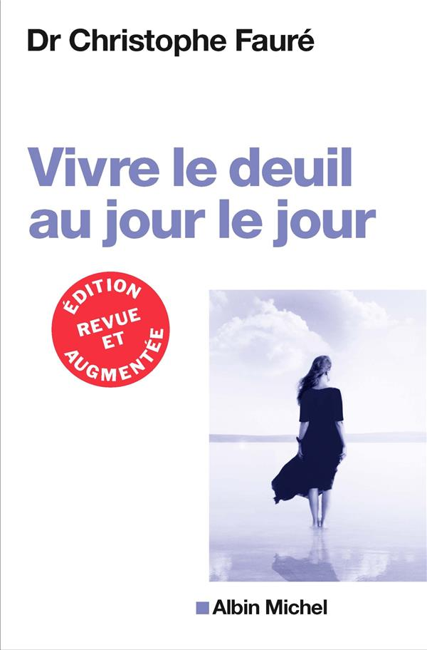 VIVRE LE DEUIL AU JOUR LE JOUR (ED.2018)