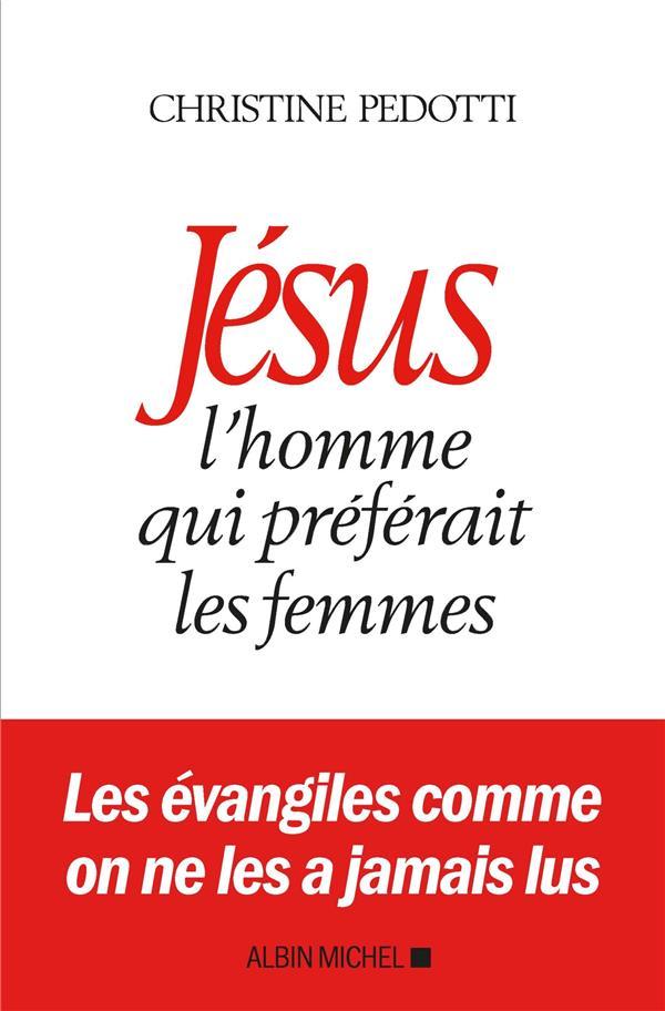 JESUS, L'HOMME QUI PREFERAIT LES FEMMES  ALBIN MICHEL