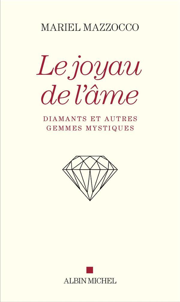 LE JOYAU DE L-AME - DIAMANTS E MAZZOCCO MARIEL ALBIN MICHEL