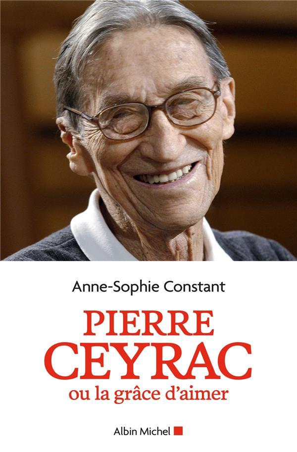PIERRE CEYRAC OU LA GRACE D'AIMER