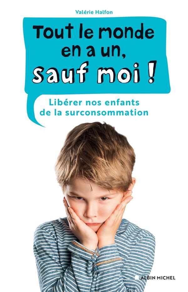 TOUT LE MONDE EN A UN, SAUF MOI ! - LIBERER NOS ENFANTS DE LA SURCONSOMMATION  Champaka Brussels