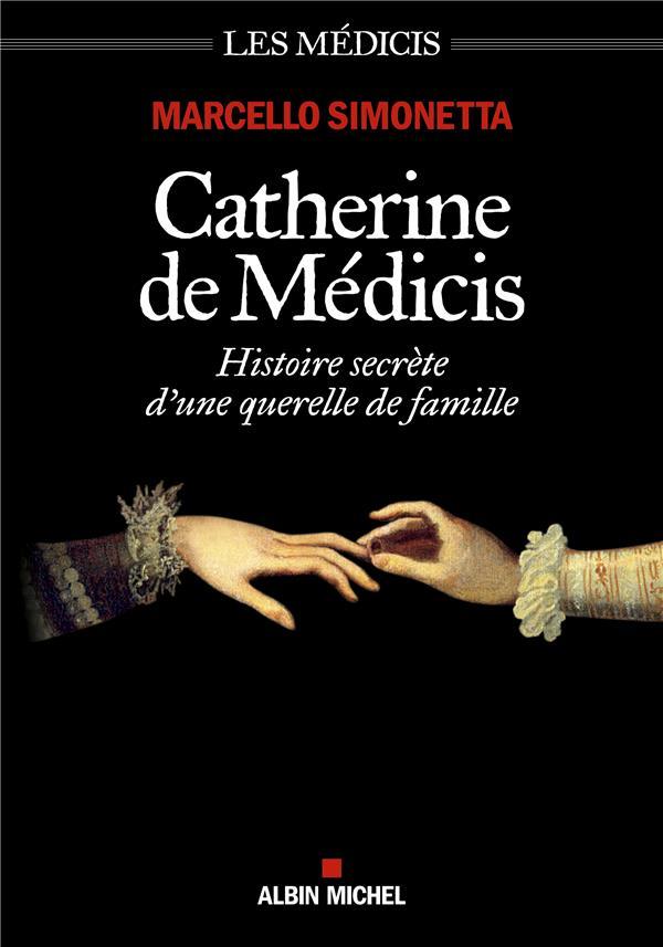 CATHERINE DE MEDICIS  -  HISTOIRE SECRETE D'UNE QUERELLE DE FAMILLE