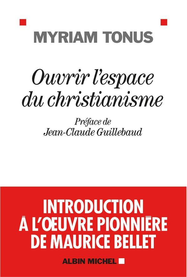 OUVRIR L-ESPACE DU CHRISTIANIS TONUS/GUILLEBAUD ALBIN MICHEL
