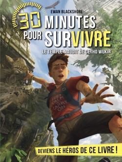 30 MINUTES POUR SURVIVRE T.7  -  LE TEMPLE MAUDIT DE CETHO WUKIR PUARD BERTRAND NC