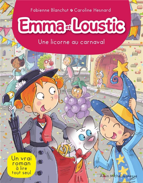 EMMA ET LOUSTIC T9 - UNE LICORNE AU CARNAVAL - EMMA ET LOUSTIC - TOME 9  Lgdj