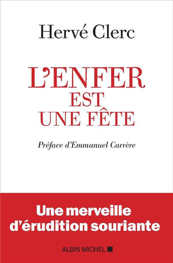 L-ENFER EST UNE FETE CLERC/CARRERE ALBIN MICHEL