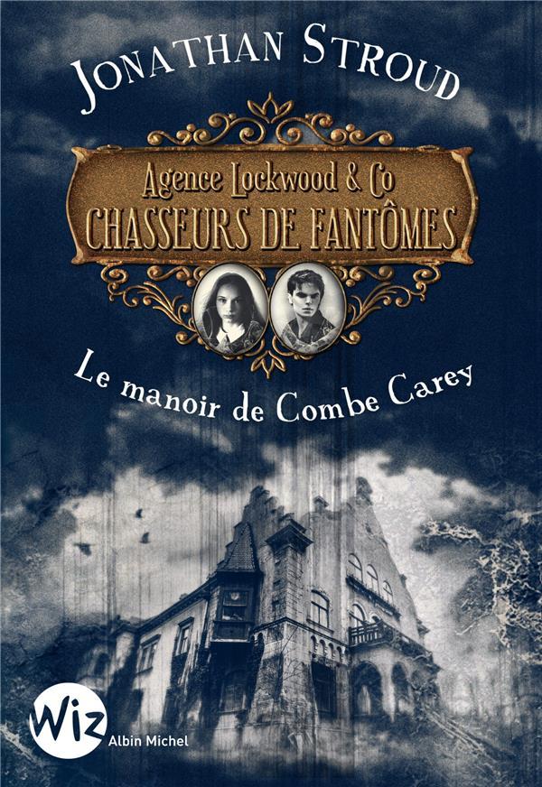 AGENCE LOCKWOOD et CO CHASSEURS DE FANTOMES T.1  -  LE MANOIR DE COMBE CAREY STROUD JONATHAN NC