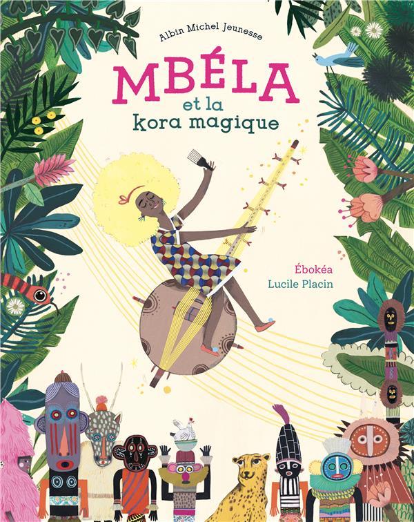 MBELA ET LA KORA MAGIQUE EBOKEA-M-F ALBIN MICHEL