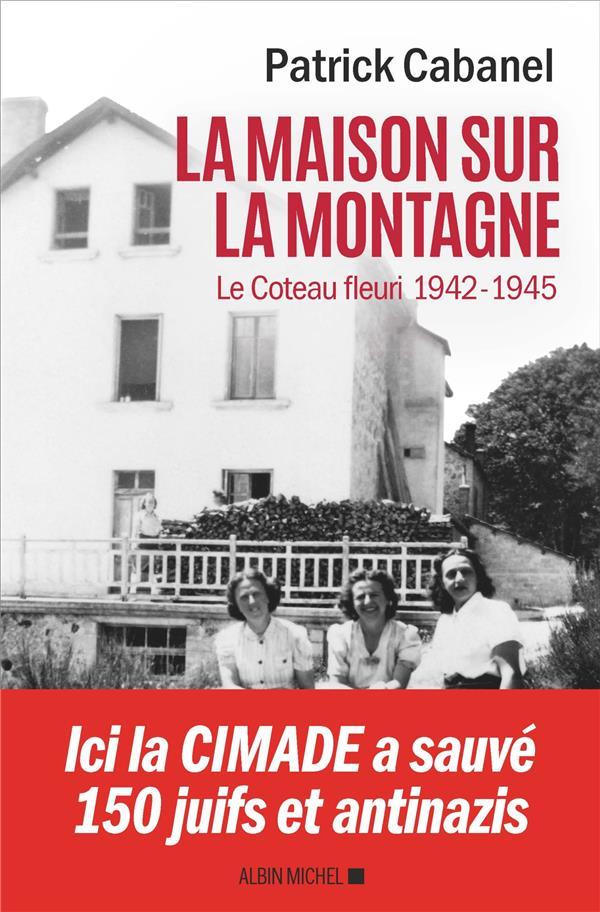 LA MAISON SUR LA MONTAGNE - LE COTEAU-FLEURI, 1942-1945