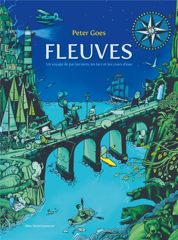 FLEUVES - UN VOYAGE DE PAR LES MERS, LES LACS ET LES COURS D'EAU