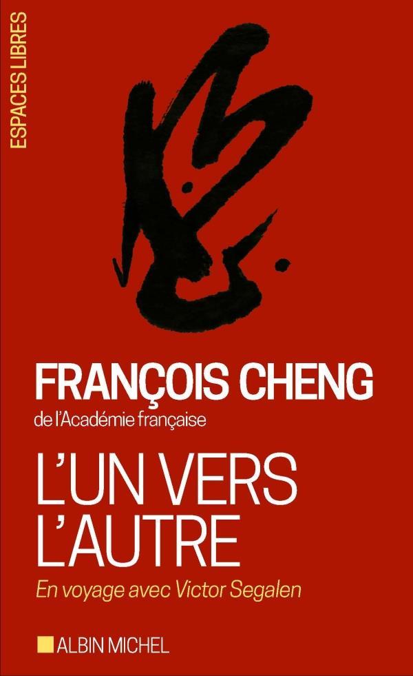 L-UN VERS L-AUTRE - EN VOYAGE CHENG FRANCOIS ALBIN MICHEL