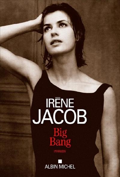 BIG BANG JACOB IRENE ALBIN MICHEL