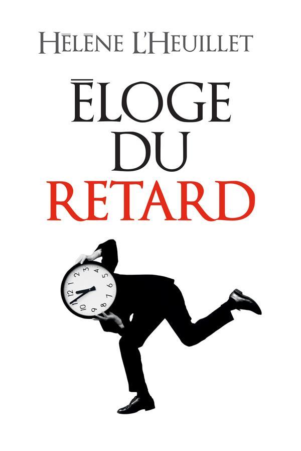 ELOGE DU RETARD L-HEUILLET HELENE ALBIN MICHEL