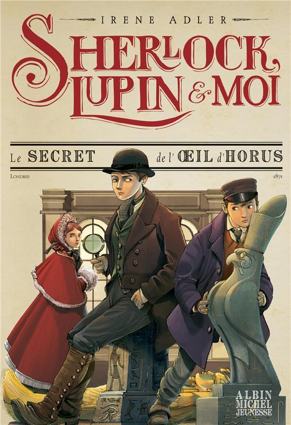 SHERLOCK, LUPIN et MOI T.8  -  LE SECRET DE L'OEIL D'HORUS