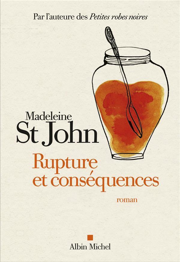 RUPTURE ET CONSEQUENCES ST JOHN, MADELEINE ALBIN MICHEL
