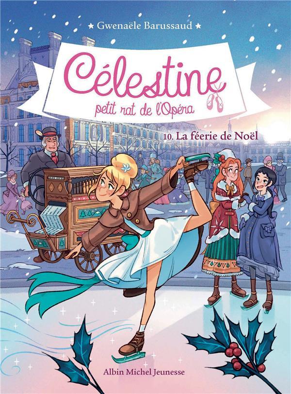 CELESTINE, PETIT RAT DE L'OPERA T.10  -  LA FEERIE DE NOEL BARUSSAUD ALBIN MICHEL